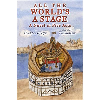 All the World's a Stage By Woelfle, Gretchen/ Cox, Thomas (ILT)